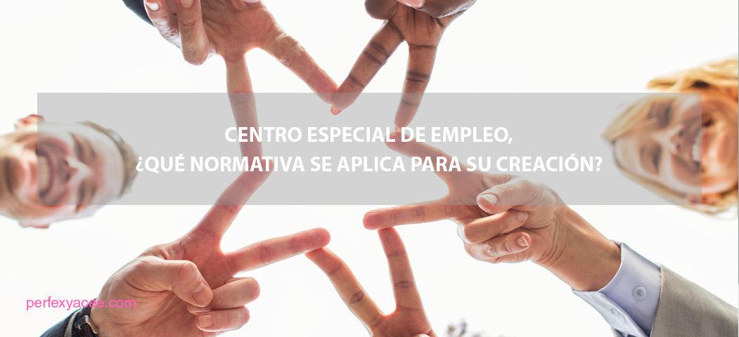 centro especial de empleo normativa